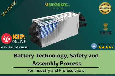 Battery Technology, Safety and Assembly Process
